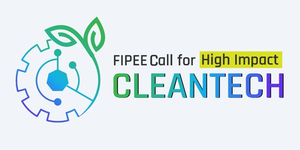 FIPEE Call for High Impact Cleantech