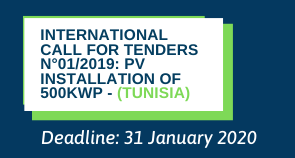 INTERNATIONAL CALL FOR TENDERS N°01/2019: PV Installation of 500kWp - (TUNISIA)