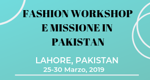 Fashion workshop e missione in Pakistan